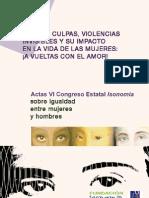 Miedos, Culpas,Violencias Invisibles y Su Impacto en La Vida de Las Mujeres.