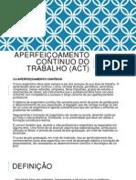 PROJETO - Aperfeiçoamento contínuo do Trabalho (act)