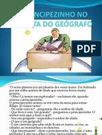 O PRINCIPEZINHO NO PLANETA DO GEÓGRAFO