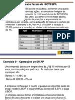 Exercício 08 e 09 – Mercado Futuro de IBOVESPA e SWAP.pptx