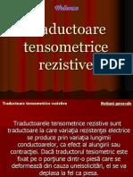Traductoare Tensometrice rezistive