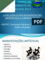 A INFLUÊNCIA DAS MANIFESTAÇÕES ARTÍSTICAS NA CRIMINALIDADE