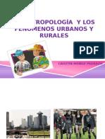 La Antropologia y Los Fenomenos Urbanos y Rurales (Yaya Part. 2)
