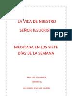 LA VIDA DE NUESTRO SEÑOR JESUCRISTO MEDITADA EN LOS SIETE DIAS DE LA SEMANA