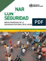 CAMINAR CON SEGURIDAD. Breve panorama de la seguridad peatonal en el mundo (OMS, 2013)