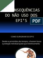 AS CONSEQUENCIAS DO NÃO USO DOS EPI'S