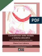 Diana Cruz Cabrera. Contradicción entre modelo y sistema educativo
