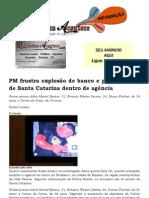 PM frustra explosão de banco e prende grupo de Santa Catarina dentro de agência
