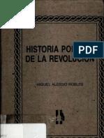 Miguel Alessio Robles - História Política de la Revolución, tomo 1