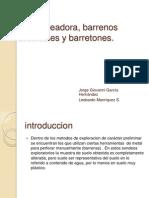 Pala Posteadora, Barrenos Helicoidales y Barretones222
