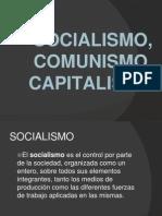 SOCIALISMO, COMUNISMO, CAPITALISMO