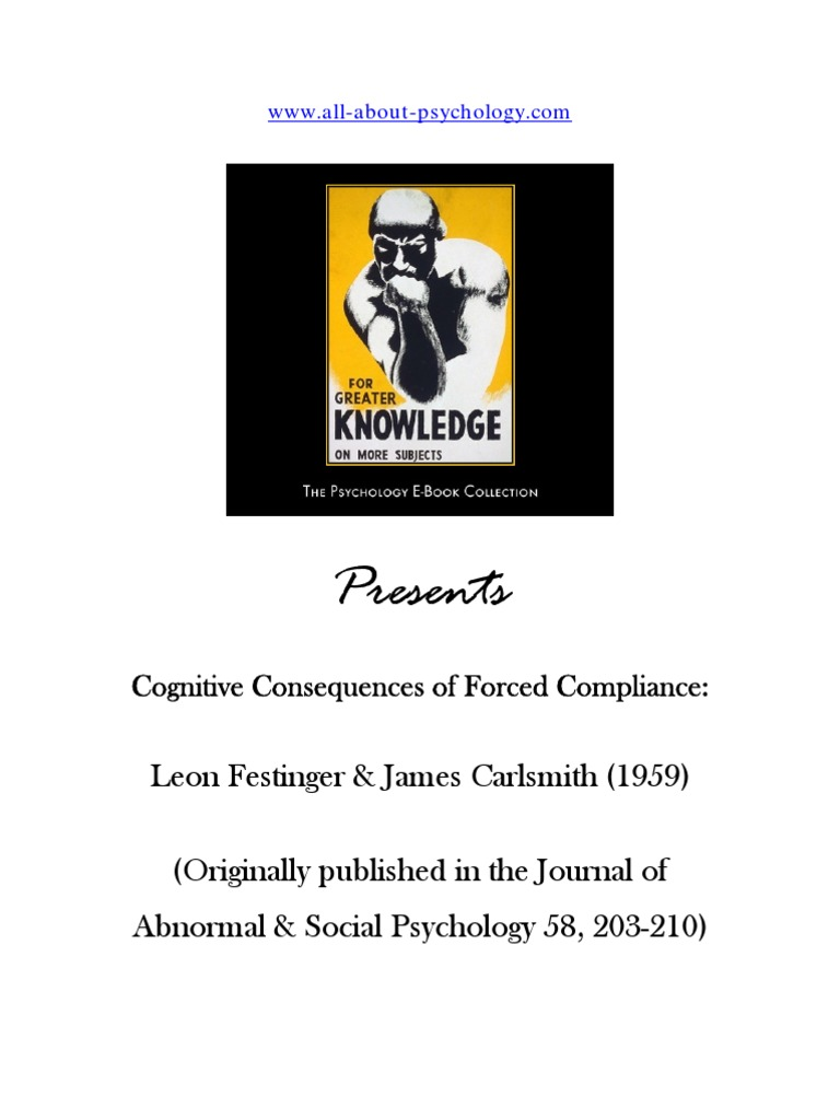 an analysis of leon festingers theory of cognitive dissonance Cognitive dissonance theory was first described in the 1957 by social psychologist leon festinger the term describes the unpleasant feeling arising from an awareness of a difference between what we feel or believe and how we are actually acting.
