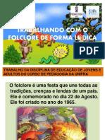 TRABALHANDO COM O FOLCLORE DE FORMA LÚDICA