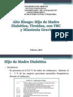 Hijo de Madre Diabetica Tiroidea Tbc y Miastenia Gravis