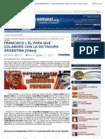 FRANCISCO I, EL PAPA QUE COLABORÓ CON LA DICTADURA ARGENTINA [Vídeo] — Canarias-semanal.org, Digital informativo de actualización diaria, de lunes a viernes