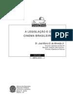 LEGISLAÇÃO E O CINEMA BRASILEIRO