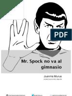 MRSpock No Va Al Gimasio
