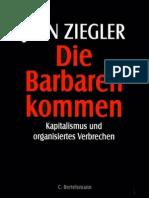 Ziegler - Die Barbaren Kommen - Kapitalismus Und Organisiertes Verbrechen (1998)