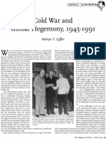 "Melvyn P. Leffler (2005), ""Cold War and Global Hegemony,"" OAH Magazine of History, Vol. 19, No. 2, pp. 65–72."