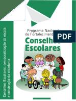Caderno 1 – Conselhos Escolares - democratização da escola e construção da cidadania.
