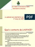 A Lasface no Contexto do SUS e ESF 2009.1