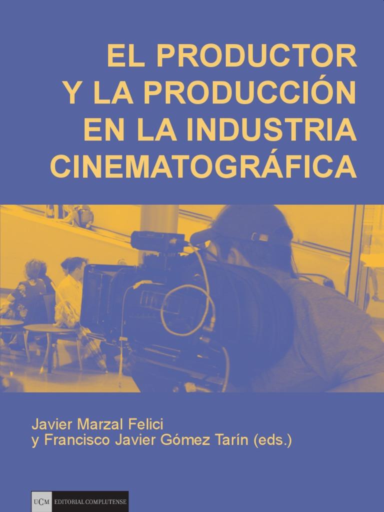 El Productor Y La Producción En La Industria Cinematográfica