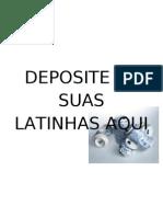 Deposite as Suas Latinhas Aqui