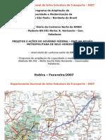 DNIT - Programa de ampliação da capacidade e modernização da Rodovia BR-381/Norte - BH/GV