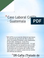Caso Laboral CAFTA - Guatemala
