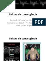 aula4culturadaconvergncia-120404204549-phpapp02