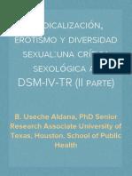 Medicalización, erotismo y diversidad sexual: una crítica sexológica al DSM-IV-TR (II parte) Medicalization, eroticism and sexual diversity: a sexological critique of the DSM-IV-TR (II part)