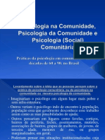 1- Psicologia na Comunidade, Psicologia da Comunidade e Psicologia (Social) Comunitária