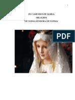 OS CAMINHOS de MARIA Milagres de Nossa Senhora de Fatima