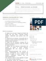 Matemática - Professor Alisson_ PROBLEMAS COM EQUAÇÕES DO 1º GRAU