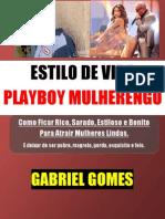 Estilo de Vida Playboy Mulherengo- Gabriel Gomes Cafetao