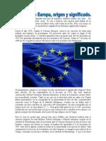 La Unión Europea ha adoptado una serie de símbolos