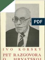 Ivo Korsky - Pet Razgovora o Hrvatskoj