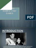 Charles Eames $ Ray Eames