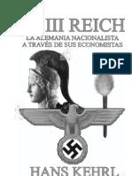 Kehrl, Hanss -El III Reich - La Alemania Nacionalista a Traves de Sus Economistas