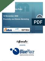 2006-11-13 BluePlace digital proximity marketing - Mario Porchera - Slash