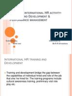 Managing International HR Activity- Training and Development &