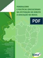 Federalismo e Políticas Educacionais na efetivação do direito à educação no Brasil