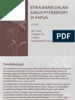 Etika Bisnis Dalam Kasus Pt Freeport Di Papua