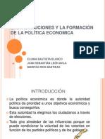 Las Instiruciones y La Formacion Politica Economica