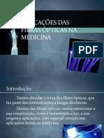 Aplicações Das Fibras Ópticas Na Medicina.pptx