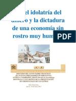 Cruel idolatría del dinero y la dictadura de una economía sin rostro humano- PAPA FRANCISCO
