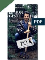 Joel Carbonnel - Gestul corect. Manualul grădinarului - TEI