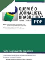 Pesquisa Perfil Jornalista Brasileiro Research about Brasilian Journalists