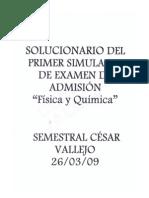 SOLUCIONARIO DEL PRIMER SIMULACRO DE EXAMEN DE ADIMISIÓN DE FISICA Y QUIMICA(26-03-09)-SEMESTRAL VALLEJO