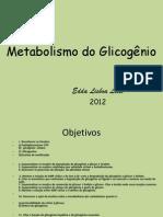 Metabolismo do Glicogênio 2013